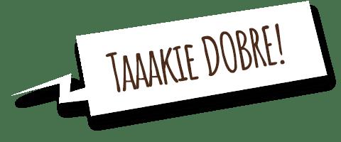 Taakie dobre